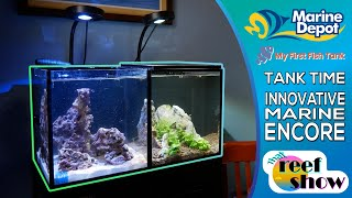 The Encore Dilemma: That Reef Show Segment, Tank Time!