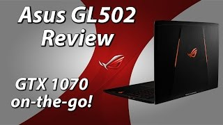 ASUS ROG Strix GL502VS Review GTX 1070 on-the-go