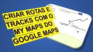 CRIE ROTAS, TRACK, TRACKLOG, TRILHAS E CAMINHOS COM GOOGLE MAPS MY MAPS MEUS MAPAS screenshot 1