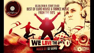 We Love The 90's // 100% Vinyl // 1991-1999 //Mixed By DJ Goro