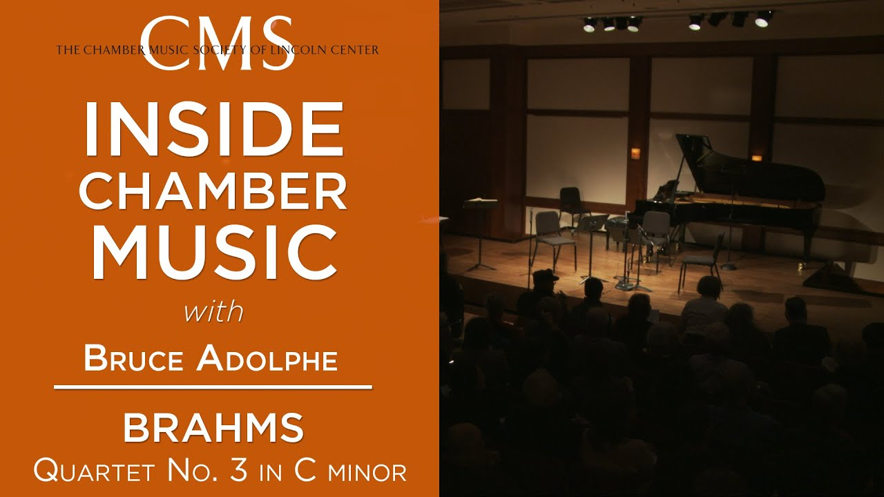 Inside Chamber Music with Bruce Adolphe: Brahms Quartet No. 3 in C minor
