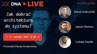Dyskusja Mentorów DNA o Architekturze Oprogramowania [DNA / devstyle LIVE]