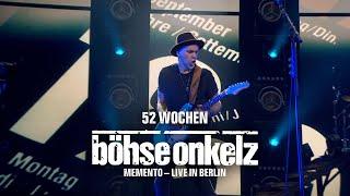 Böhse Onkelz - 52 Wochen (Memento - Live in Berlin)
