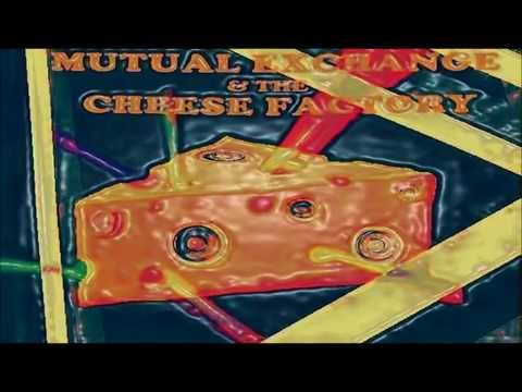 Mutual Exchange & The Cheese Factory (FULL ALBUM)