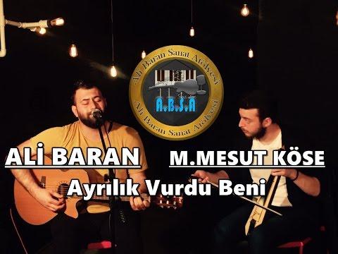 Ali Baran & M.Mesut Köse - Ayrılık Vurdu Beni  (2017)