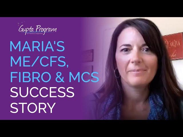 Maria's CFS Recovery Story - Gupta Program