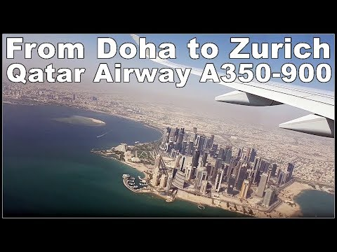 FLIGHT REPORT ✈ Qatar Airways - Doha to Zurich - Airbus 350-900