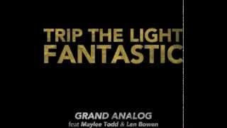 "GRAND ANALOG Trip The Light Fantastic (feat. Maylee Todd & Len Bowen) ""Modern Thunder"""