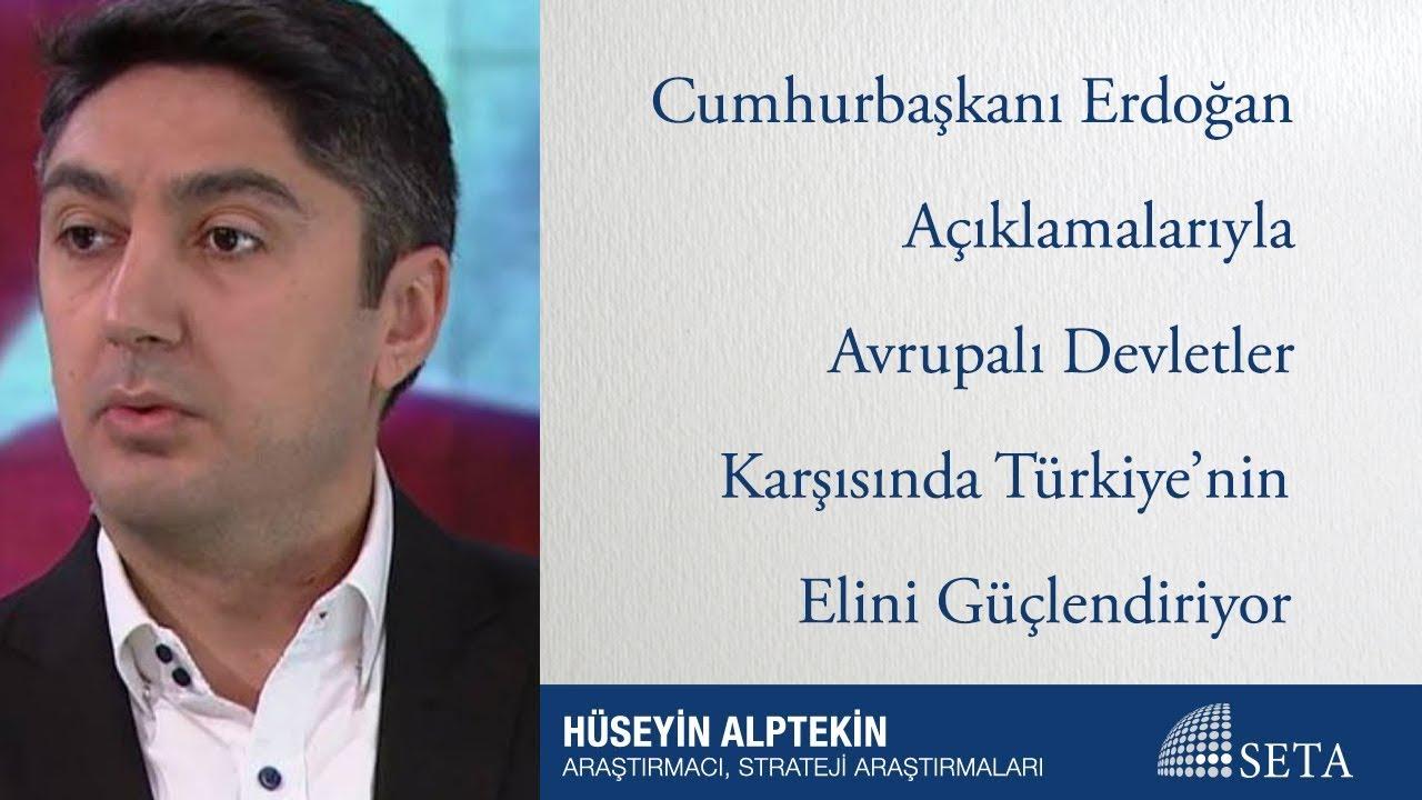 Cumhurbaşkanı Erdoğan Açıklamalarıyla Avrupalı Devletler Karşısında Türkiye'nin Elini Güçlendiriyor