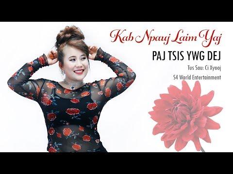 Paj tsis ywg dej (Music Video) - Kab Npauj Laim Yaj thumbnail