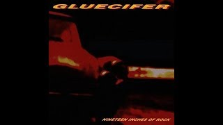 Gluecifer - Nineteen Inches Of Rock (Full Album)
