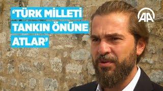 Oyuncu Engin Altan Düzyatan: Türk Milleti tankın önüne atlar
