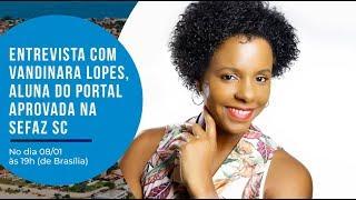 [Entrevista] Vandinara Lopes, aluna do Portal aprovada na SEFAZ SC