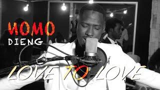 MOMO DIENG (love to love )- REMIX  - vidéo officielle