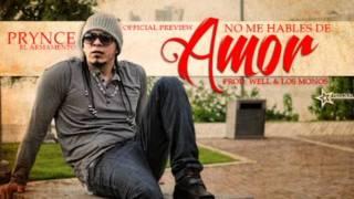 No me hables de amor - Prynce 'El Armamento Lirical' ( Prod.By Well y Los Monos ) 2011