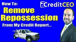 How to Remove Repossession From Credit