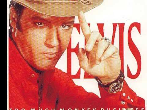 "Elvis Presley ""Too Much Monkey Business"""
