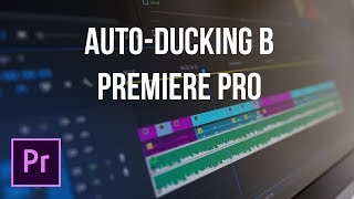Полезная функция Auto-Ducking в Premiere Pro