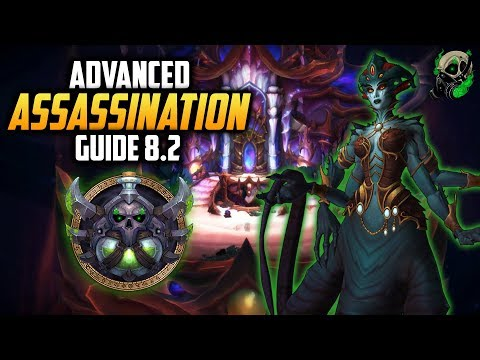 Advanced Assassination Rogue Guide 8.2  - World of Warcraft - Eternal Palace