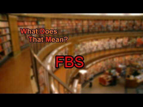 what-does-fbs-mean?