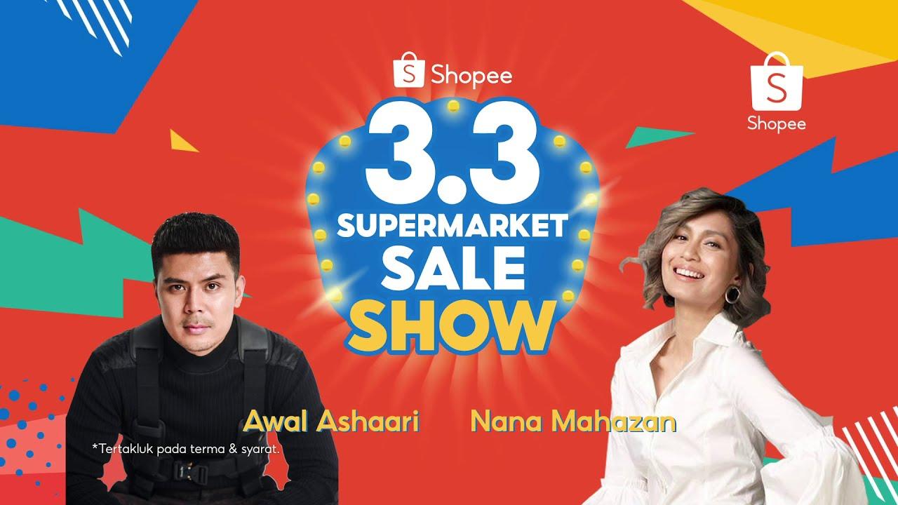 Shopee 3.3 Supermarket Sale Show!