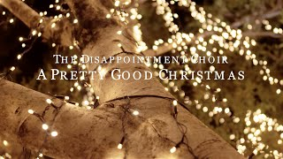 The Disappointment Choir - A Pretty Good Christmas
