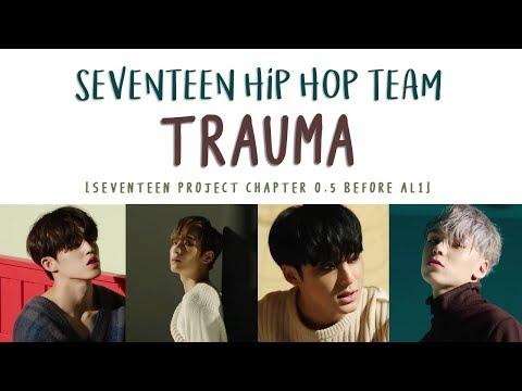 [LYRICS/가사] SEVENTEEN (세븐틴) - TRAUMA