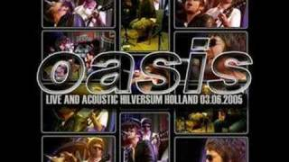 Oasis -  Guess God Thinks Im Abel Acoustic (Holland 05')
