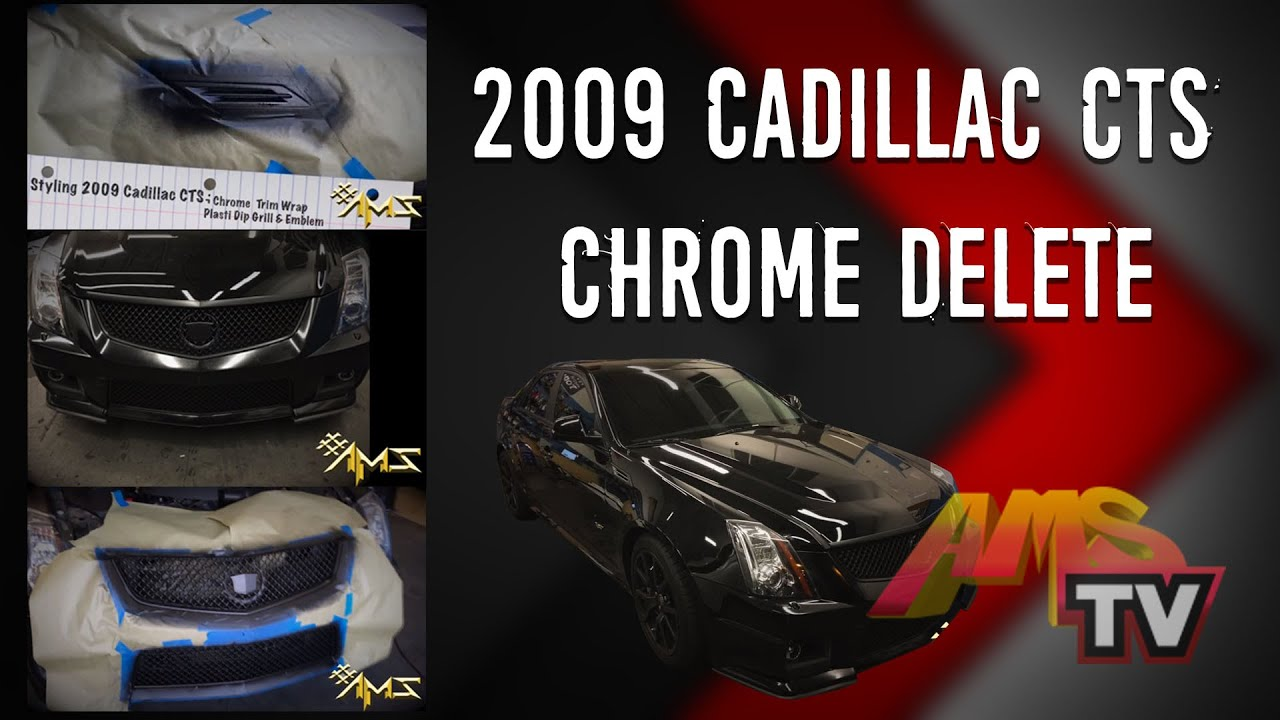 2009 Cadillac Cts Chrome Delete Project 8 Youtube