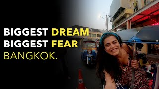Biggest dream biggest fear BANGKOK.