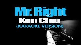 MR. RIGHT - Kim Chiu (KARAOKE VERSION)