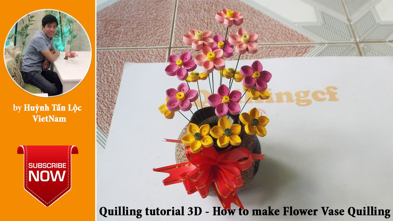 Quilling Tutorial Advance 3D How To Make Flower Vase