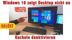 Windows 10 zeigt Desktop nicht an - Kacheln deaktivieren