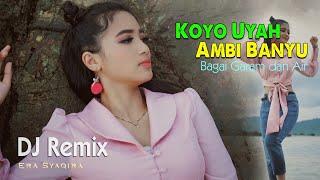 Koyo Uyah Ambi Banyu (DJ REMIX) ~ Era Syaqira   ||   DJ SLOW Fullbass