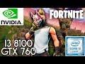 Fortnite   i3 8100 - GTX 760 2GB ASUS - 1080p