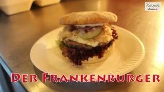 Der Frankenburger: Das Rezept zum Selbermachen