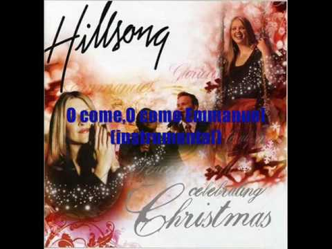 Hillsong - O come,O come Emmanuel