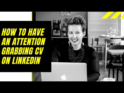 How to have an attention grabbing cv on LinkedIn