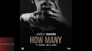 Jared Oakes ft. Skipper, Rossi, HBK CJ - How Many [Prod. By Cal-A] [New 2016]
