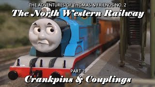 The North Western Railway Part 2: Crankpins & Couplings