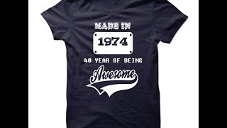 Made in 1974 T Shirts