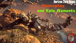 Horizon Zero Dawn - Gameplay and Epic Moments