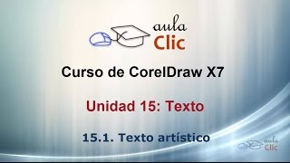 Curso de CorelDraw X7. 15.1 Texto artístico.