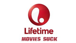 Lifetime Original Movies- ralphthemoviemaker