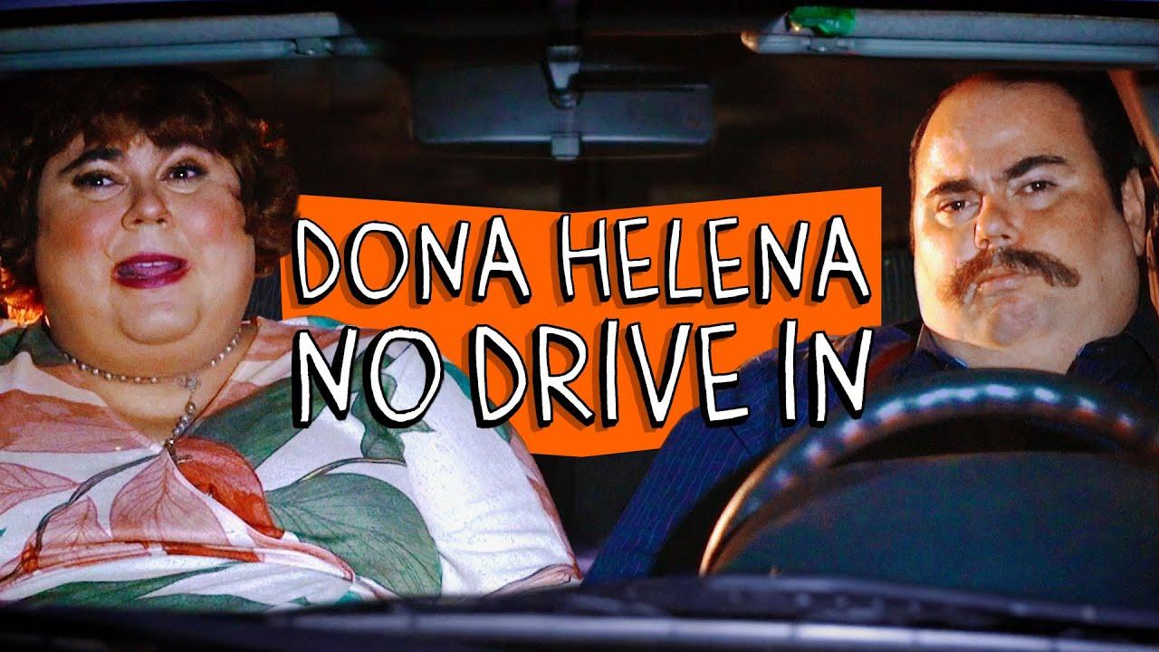DONA HELENA NO DRIVE IN