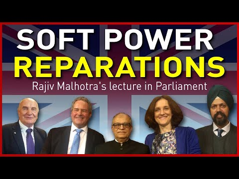 Rajiv Malhotra's Lecture at British Parliament on 'Soft Power Reparations'