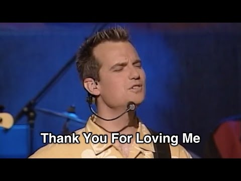 """Thank You For Loving Me - Tommy Walker / From """"Make It Glorious"""" (2004)"""