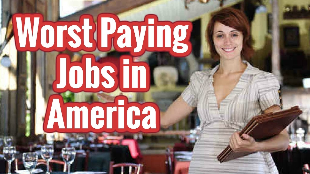 the top 10 worst paying jobs in america surprisingly low paid the top 10 worst paying jobs in america surprisingly low paid jobs for 2017