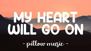 My Heart Will Go On - Celine Dion (Lyrics) 🎵