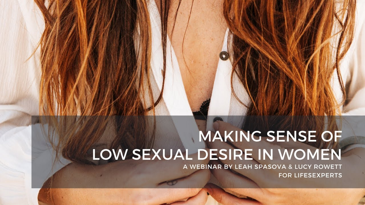 Making Sense Of Low Sexual Desire In Women with Lucy Rowett